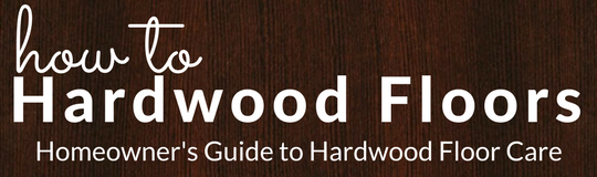 How To Hardwood Floors