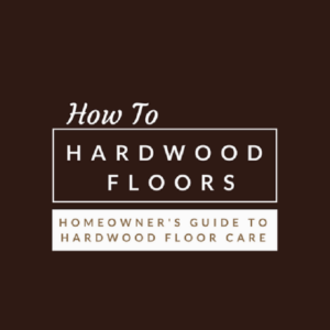 Hardwood Floor Care FAQs